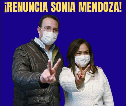 ¡RENUNCIA SONIA MENDOZA!