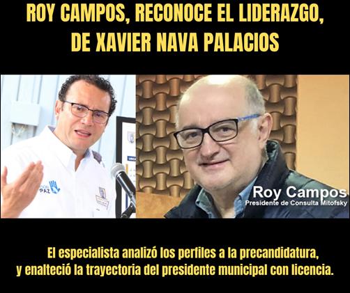 ROY CAMPOS, RECONOCE EL LIDERAZGO, DE XAVIER NAVA PALACIOS