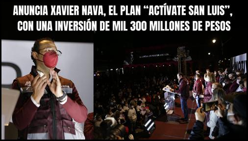 """ANUNCIA XAVIER NAVA, EL PLAN """"ACTÍVATE SAN LUIS"""", CON UNA INVERSIÓN DE MIL 300 MILLONES DE PESOS"""