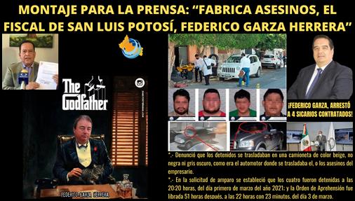"""MONTAJE PARA LA PRENSA: """"FABRICA ASESINOS, EL FISCAL DE SAN LUIS POTOSÍ, FEDERICO GARZA HERRERA"""""""