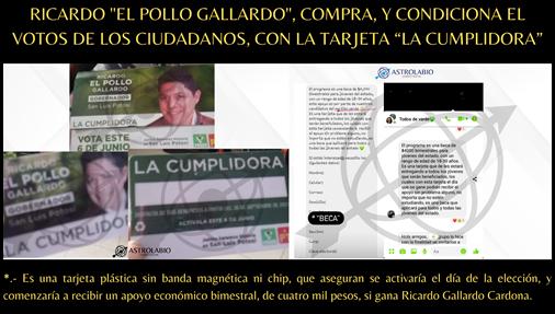 """""""RICARDO EL POLLO GALLARDO GOBERNADOR SAN LUIS POTOSÍ"""", COMPRA Y CONDICIONA EL VOTOS DE LOS CIUDADANOS, CON LA TARJETA: """"LA CUMPLIDORA"""""""
