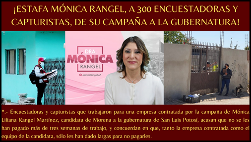 ¡ESTAFA MÓNICA RANGEL, A 300 ENCUESTADORAS Y CAPTURISTAS, DE SU CAMPAÑA A LA GUBERNATURA!