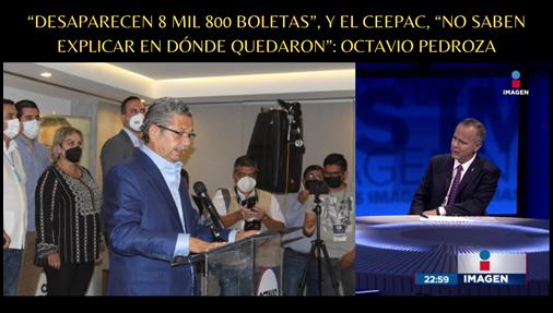 """""""DESAPARECEN 8 MIL 800 BOLETAS"""", Y EL CEEPAC, """"NO SABEN EXPLICAR EN DÓNDE QUEDARON"""": OCTAVIO PEDROZA"""