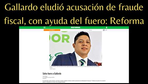 Gallardo eludió acusación de fraude fiscal con ayuda del fuero: Reforma