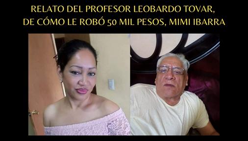 RELATO DEL PROFESOR LEOBARDO TOVAR, DE CÓMO LE ROBÓ 50 MIL PESOS, MIMI IBARRA