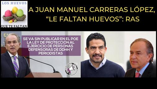 """A JUAN MANUEL CARRERAS LÓPEZ, """"LE FALTAN HUEVOS"""": RAS"""