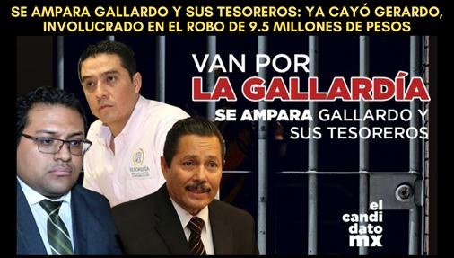 SE AMPARA GALLARDO Y SUS TESOREROS: YA CAYÓ GERARDO, INVOLUCRADO EN EL ROBO DE 7.7 MILLONES DE PESOS