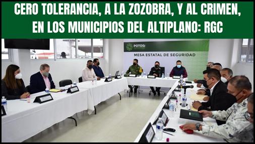 CERO TOLERANCIA, A LA ZOZOBRA, Y AL CRIMEN, EN LOS MUNICIPIOS DEL ALTIPLANO: RGC