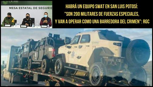 RICARDO GALLARDO CARDONA, REVELA LA INTEGRACIÓN DEL EQUIPO SWAT DE SAN LUIS POTOSÍ: SON 200 MILITARES DE FUERZAS ESPECIALES, Y VAN A OPERAR COMO UNA BARREDORA DEL CRIMEN